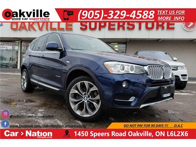 2017 BMW X3 xDrive28i | B/U CAM | HTD SEATS | SENSORS (Stk: P11776) in Oakville - Image 1 of 25